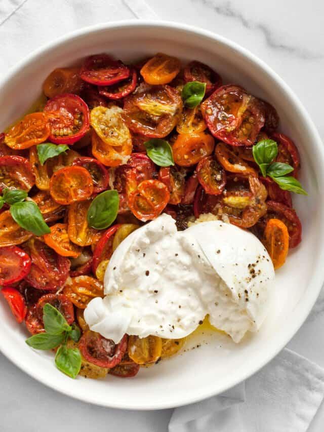 Roasted Tomatoes & Burrata